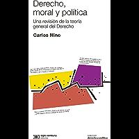 Derecho, moral y política: una revisión de la teoría general del derecho (Derecho y Política)
