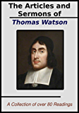 The Sermons and Articles of Thomas Watson: A Collection of Over 80 Readings