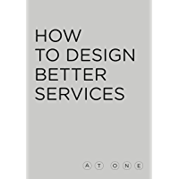 How To Design Better Services: The AT-ONE book