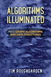 Algorithms Illuminated (Part 2): Graph Algorithms and Data Structures (Volume 2)