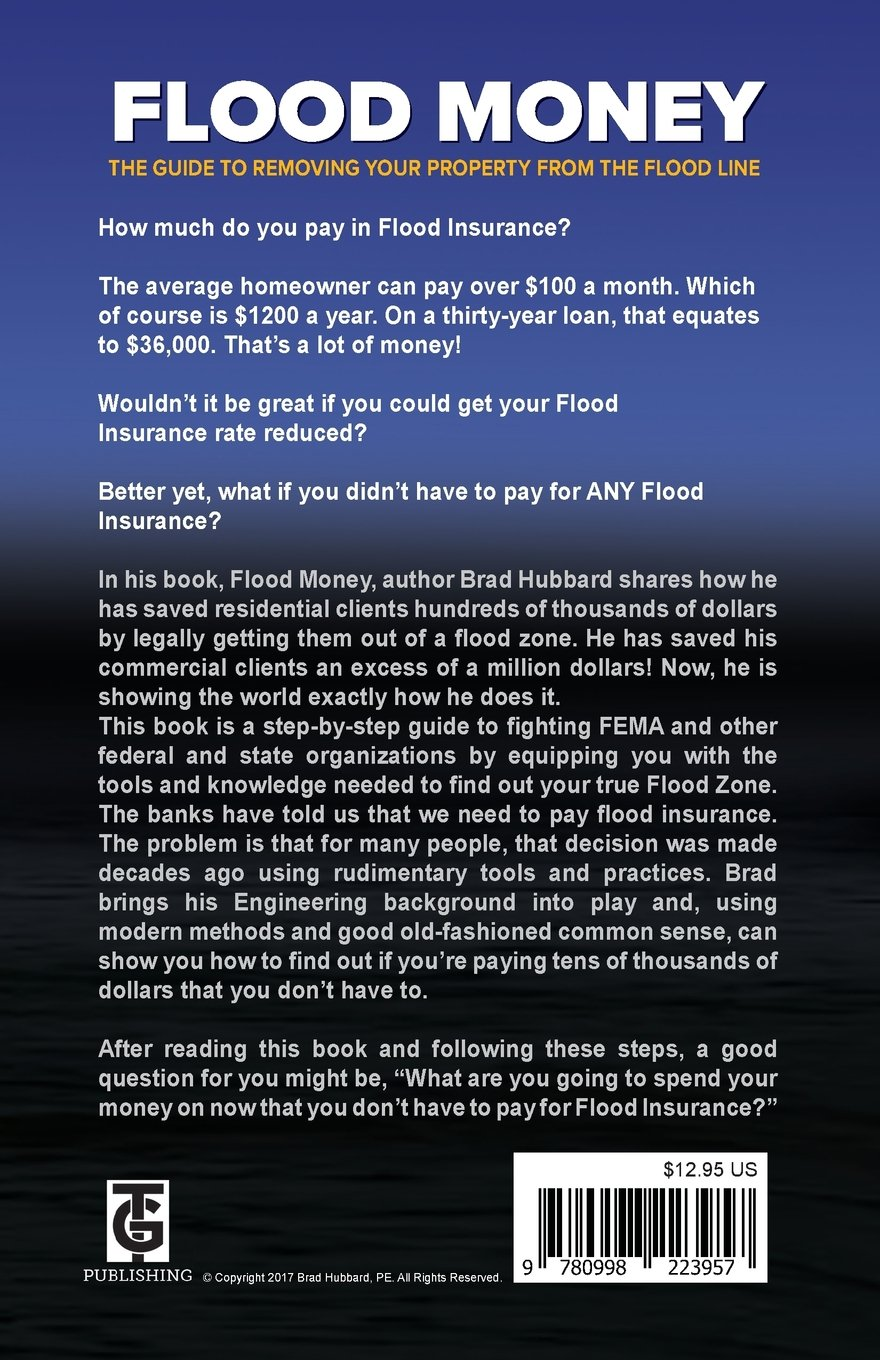 Flood Money: The Guide To Moving Your Property From The Flood Line: Brad  Hubbard, Eli Gonzalez: 9780998223957: Amazon: Books