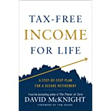 Tax-Free Income for Life: A Step-by-Step Plan for a Secure Retirement