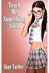 Men's Erotica: Teach Me Something Good Kindle Edition