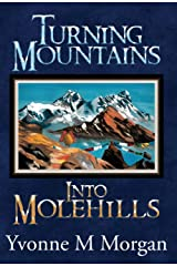 Turning Mountains into Molehills Hardcover