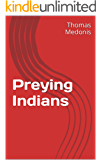 Preying Indians