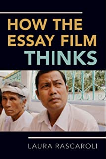 essays on the essay film film and culture series nora m alter  how the essay film thinks