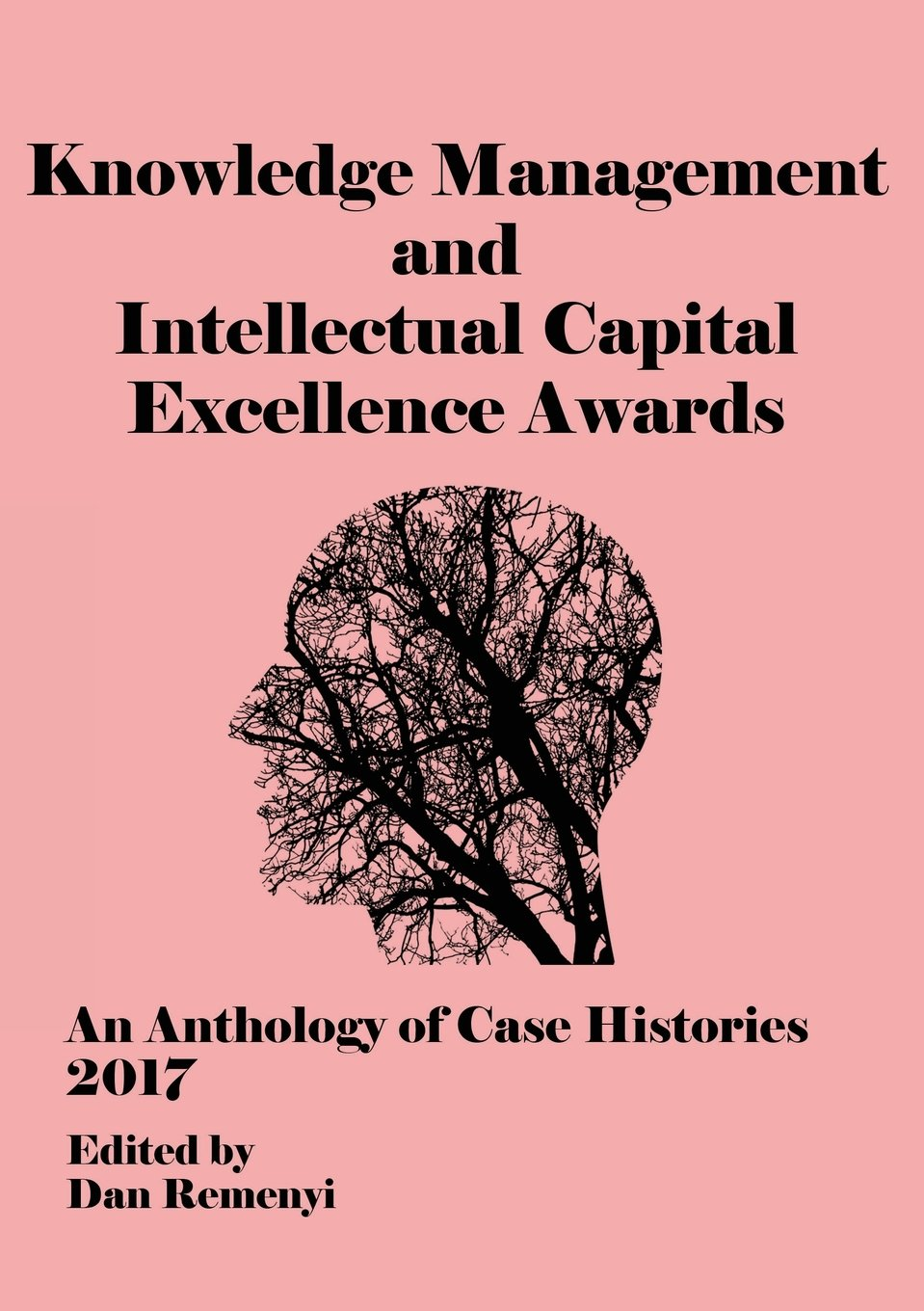 Download ECKM 2017: The Knowledge Management and Intellectual Capital Excellence Awards 2017   An Anthology of Case Histories pdf epub