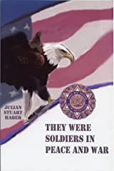 They Were Soldiers in Peace and War: Stories of the Men and Women, Jewish War Veterans Martin Hochster Post 755 Fort Worth, Texas Hardcover