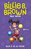 Billie B. Brown, 9. Billie B. es la mejor (Castellano - A Partir De 6 Años - Personajes Y Series - Billie B. Brown)