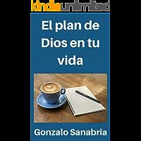 El plan de Dios: Reflexiones cristianas sobre el poderoso propósito de Dios contigo