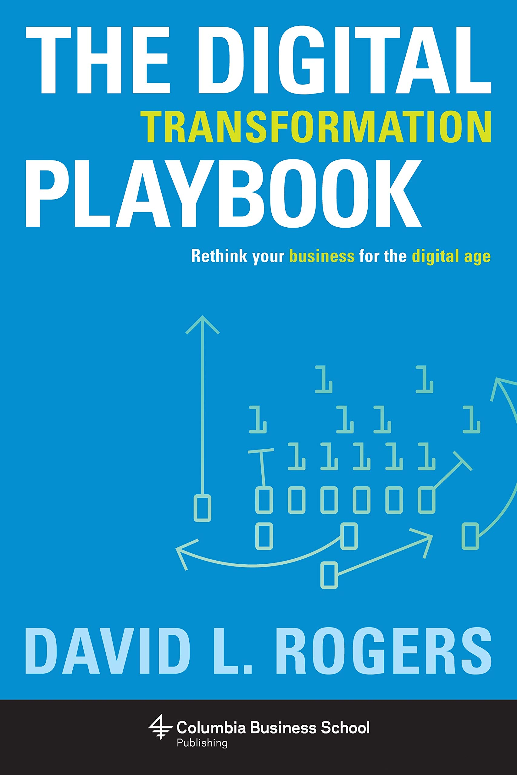 Digital Transformation Playbook Rethink Your Business for the ...