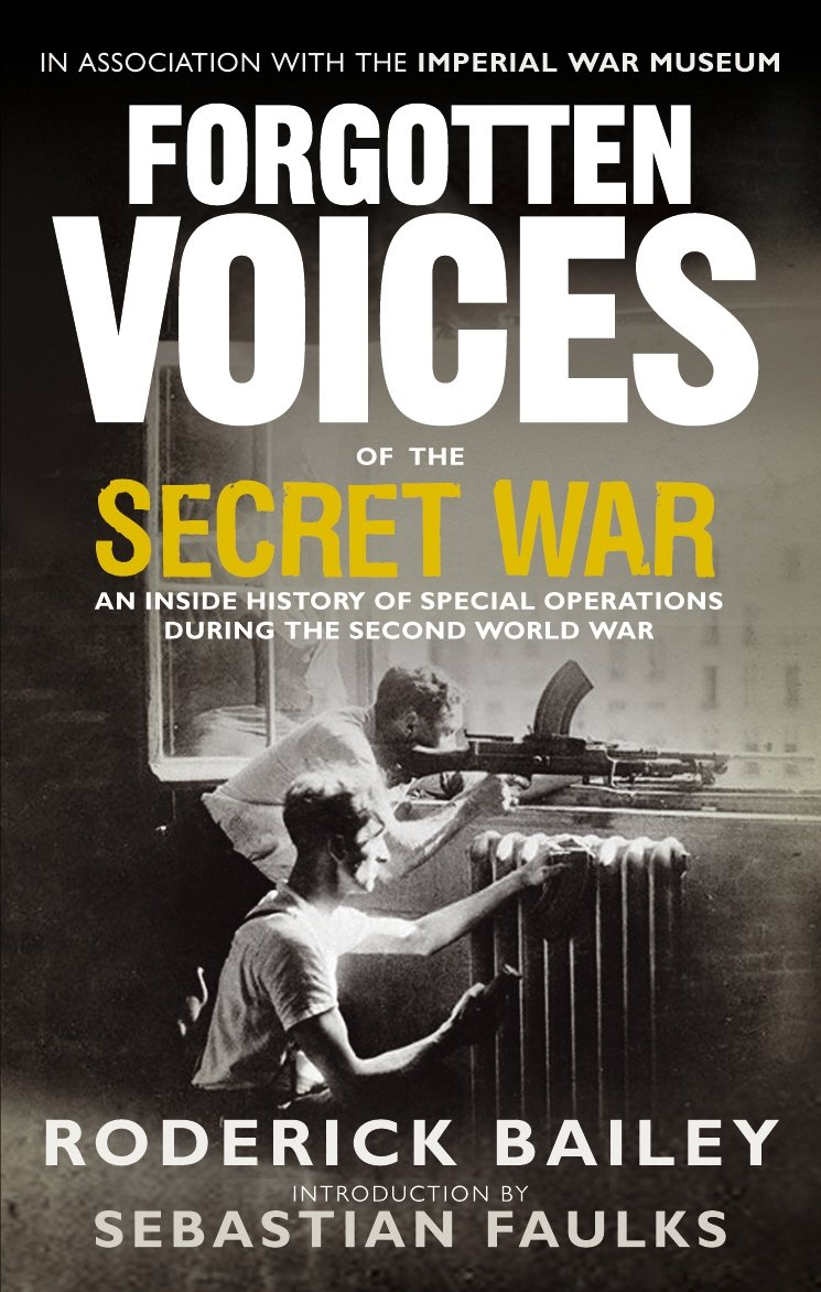 Read Online Forgotten Voices of the Secret War: An Inside History of Special Operations in the Second World War ebook