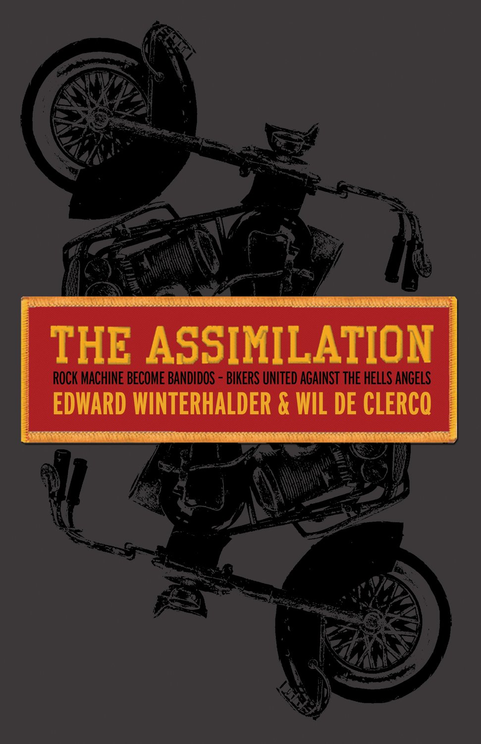 The Assimilation: Rock Machine Become Bandidos: Bikers