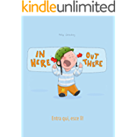 In here, out there! Entra qui, esce lì!: Children's Picture Book English-Italian (Bilingual Edition/Dual Language…