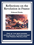 Reflections on the Revolution in France (English Edition)