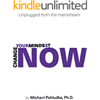 Unplugged from the Mainstream: Change your mindset. NOW!