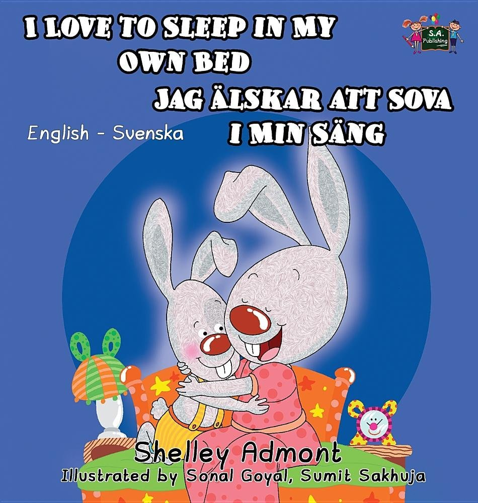 I Love to Sleep in My Own Bed: English Swedish Bilingual Edition (English Swedish Bilingual Collection) (Swedish Edition) by S.A Publishing