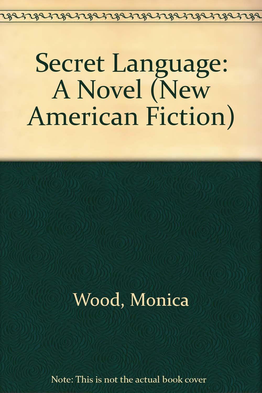Secret Language: A Novel (New American Fiction)