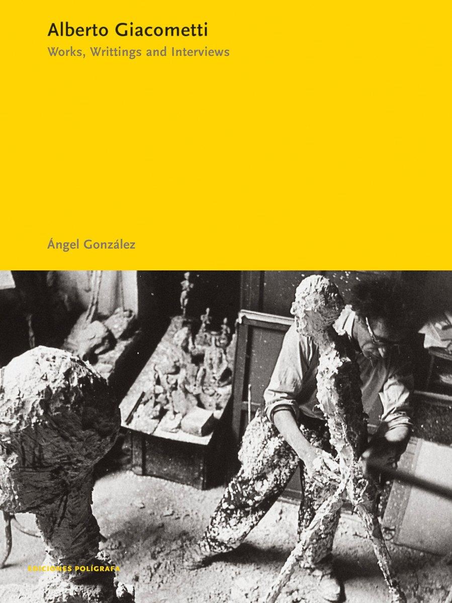 Alberto Giacometti: Works, Writings, Interviews (Essentials Poligrafa)