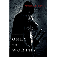Only the Worthy (The Way of Steel—Book 1) (English Edition)
