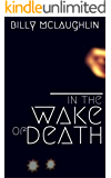 In The Wake Of Death (The DI Phil Morris Mysteries Book 2)