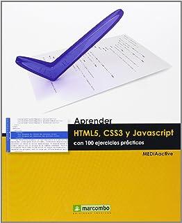 Aprender HTML5, CSS3 y JAVASCRIPTcon 100 ejercicios (APRENDER...CON 100 EJERCICIOS