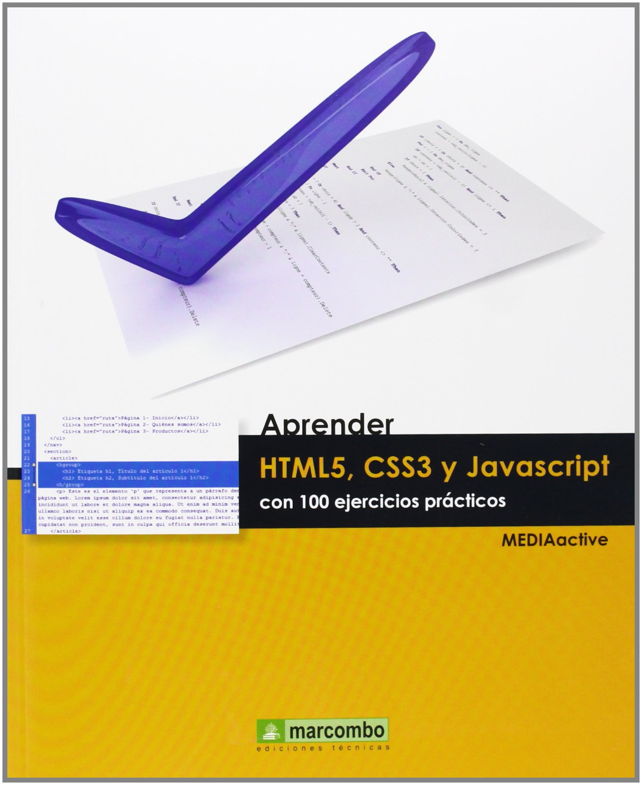 Aprender HTML5, CSS3 y JAVASCRIPTcon 100 ejercicios (APRENDER...CON 100 EJERCICIOS PRÁCTICOS) Tapa blanda – 21 nov 2013 MEDIAactive Marcombo 8426720862 Gráficos y diseño web