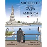 Miguelito leaves Cuba for America: A True Story