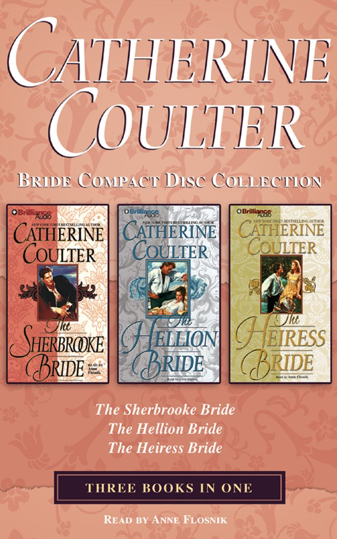 Download Catherine Coulter - Bride Series Collection: Book1 & Book 2 & Book 3: The Sherbrooke Bride, The Hellion Bride, The Heiress Bride PDF