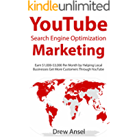 YouTube SEO Marketing: Earn $1,000-$3,000 Per Month by Helping Local Businesses Get More Customers Through YouTube (English Edition)