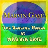 The Soulful Moods of Marvin Gaye (Remastered)