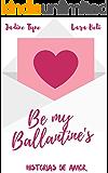 Be my Ballantine's: Historias de amor