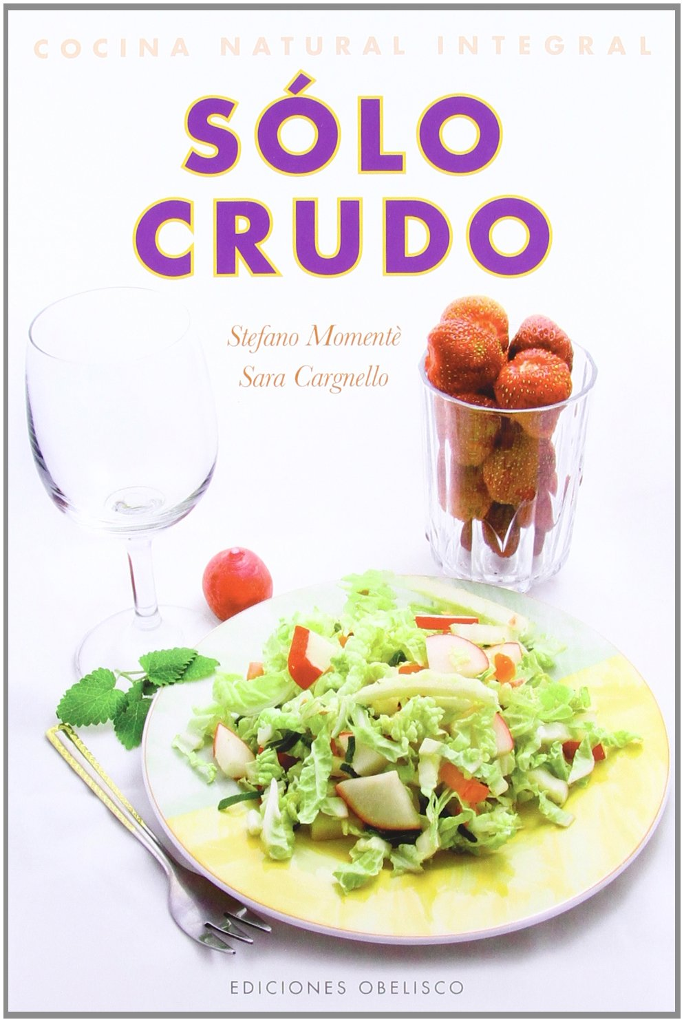 Solo crudo (Spanish Edition) by Brand: Obelisco
