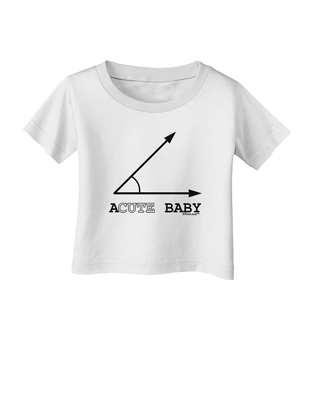 TooLoud Acute Baby Infant T-Shirt
