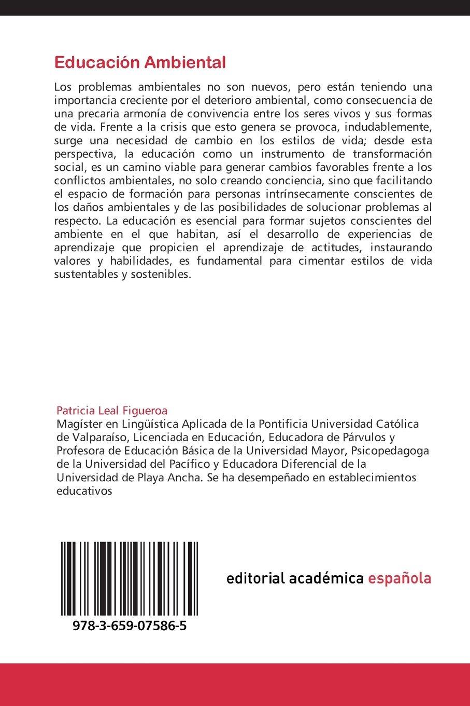 Educación Ambiental: Propuestas para educación inicial y primaria (Spanish Edition): Patricia Leal Figueroa: 9783659075865: Amazon.com: Books