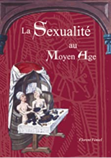 SEXUALITÉS AU MOYEN-ÂGE (French Edition)