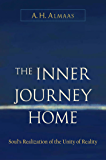 The Inner Journey Home: The Soul's Realization of the Unity of Reality