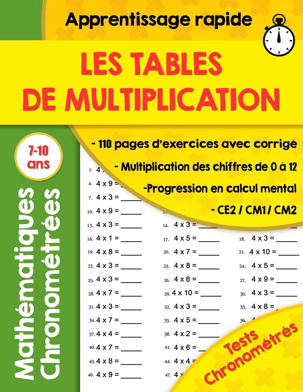 Amazon Com Les Tables De Multiplication 110 Pages D Exercices Chronometres Ce2 Cm1 Cm2 Exercices Mathematiques Progressifs Avec Corriges Cahier De 0 A 12 Grand Format French Edition 9798649423144 Edition Zyf Mathematique Books