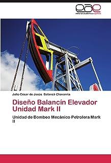 Diseño Balancín Elevador Unidad Mark II: Unidad de Bombeo Mecánico Petrolera Mark II (Spanish