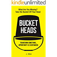 Bucket Heads: Transform Something...Opportunity Is Everywhere!