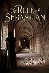 The Rule of Sebastian Kindle Edition