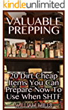 Valuable Prepping:  20 Dirt Cheap Items You Can Prepare Now To Use When SHTF