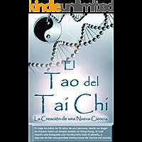 El Tao del Tai Chi: La Creacion de una Nueva Ciencia