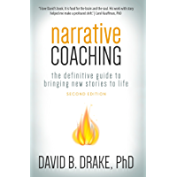 Narrative Coaching: The Definitive Guide to Bringing New Stories to Life (English Edition)