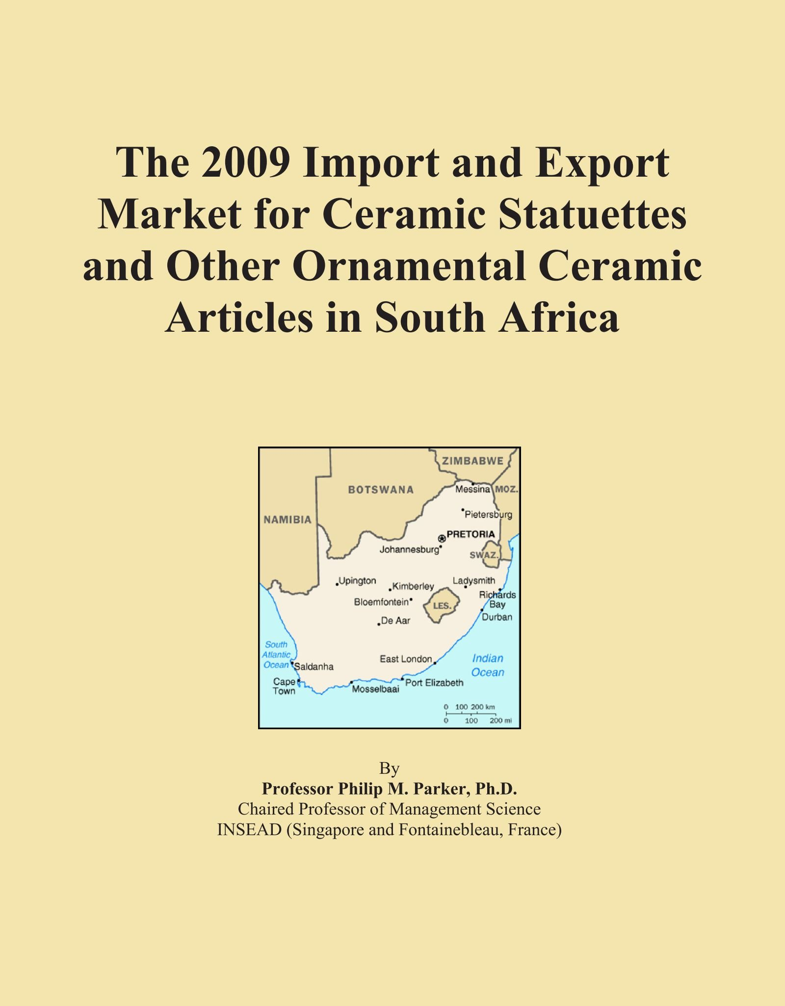 The 2009 Import and Export Market for Ceramic Statuettes and Other Ornamental Ceramic Articles in South Africa PDF