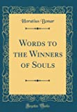 Words to the Winners of Souls (Classic Reprint)