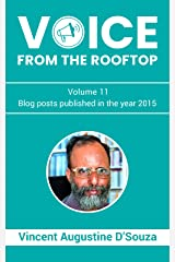Voice from the rooftop Volume - 11: Blog posts published in the year 2015 Kindle Edition
