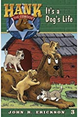 It's a Dog's Life (Hank the Cowdog Book 3) Kindle Edition