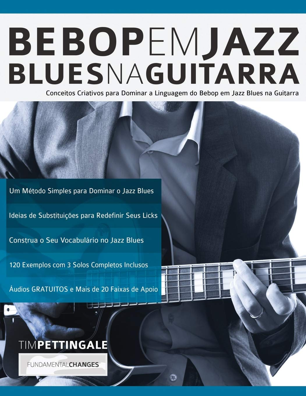 Bebop em Jazz Blues na Guitarra: Conceitos criativos para dominar a linguagem do Bebop em Jazz Blues na Guitarra Tocar Jazz Guitarra: Amazon.es: Pettingale, Tim, Alexander, Joseph: Libros en idiomas extranjeros