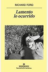 Lamento lo ocurrido (Panorama de narrativas nº 1015) (Spanish Edition) Kindle Edition